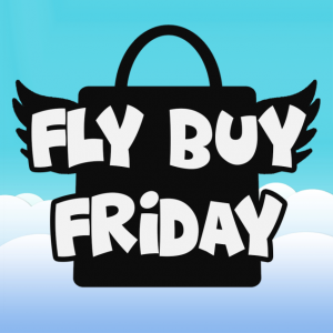 Fly Buy Friday