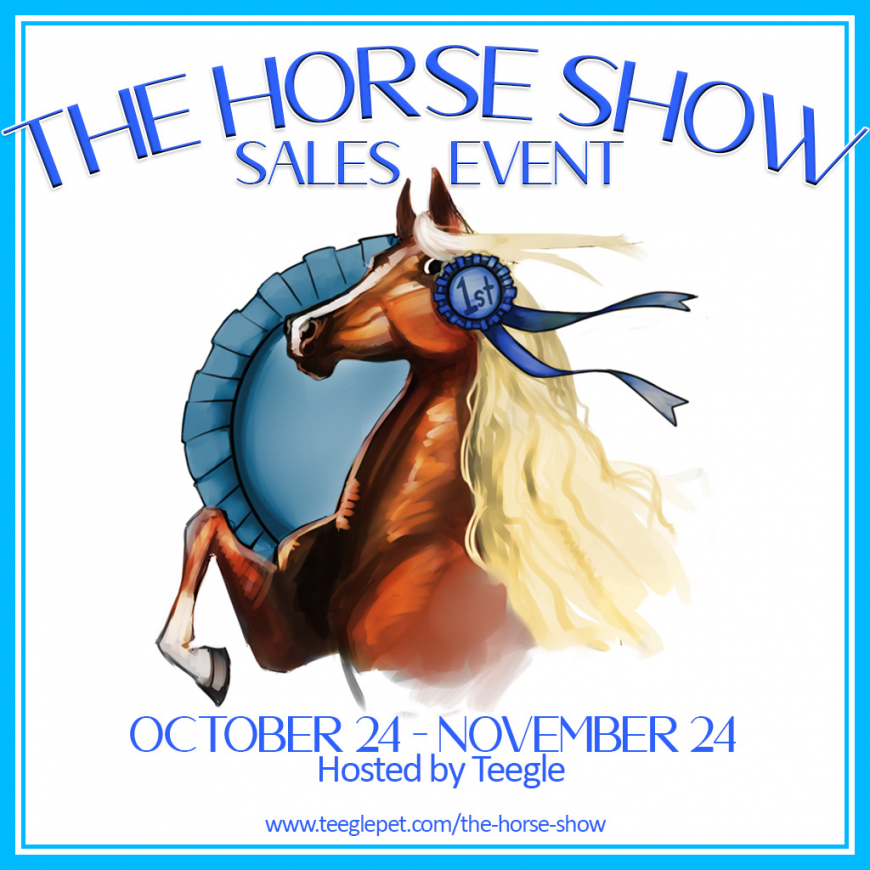 The Horse Show Sales Event – October 24 – November 24 – Teegle